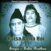 Paisa Bolta Hai by Sabri Brothers