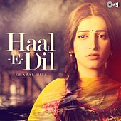 Haal e Dil - Ghazals Hits by Various Artists