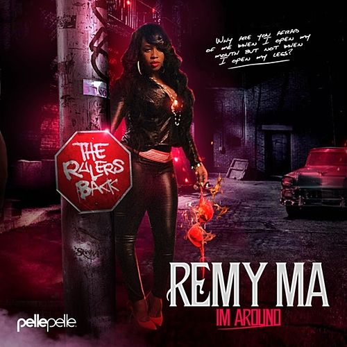Im Around by Remy Ma