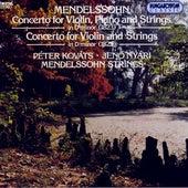 Mendelssohn: Concerto for Violin, Piano and Strings - Concerto for Violin and Strings by Peter Kovacs
