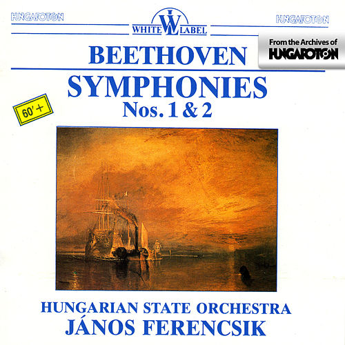 Beethoven: Symphonies Nos. 1 & 2 by Hungarian State Orchestra