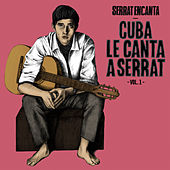 Serrat Encanta: Cuba Le Canta a Serrat Vol. 1 by Various Artists