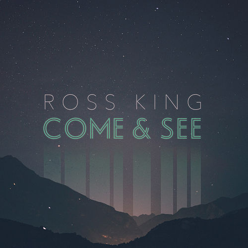 Come and See - EP by Ross King