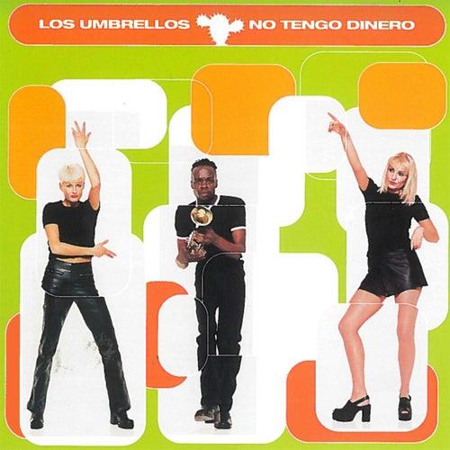 No Tengo Dinero by Los Umbrellos
