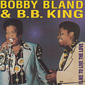 I Like To Live The Love von Bobby Blue Bland