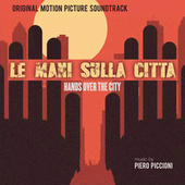 Le Mani sulla Città - Hand over the City (Original Motion Picture Soundtrack) - Digitally Remastered by Piero Piccioni