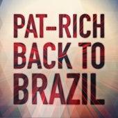 Back To Brazil by Pat Rich