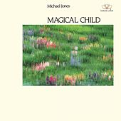 Magical Child by Michael Jones