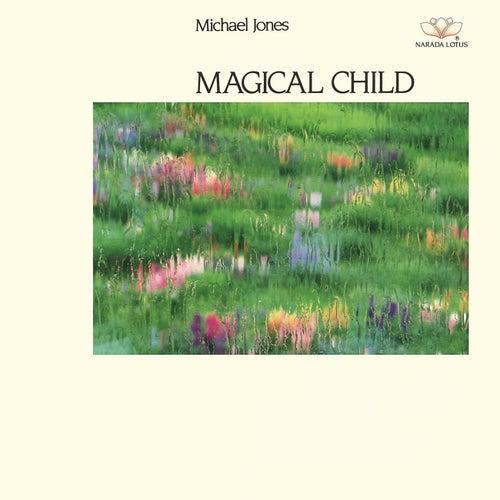 Magical Child by Michael Jones