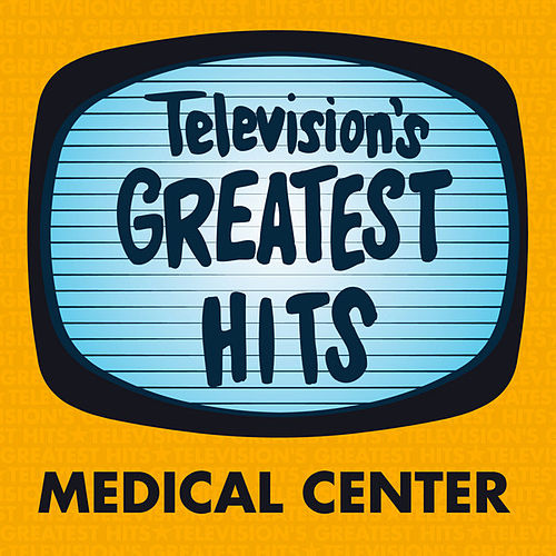 Medical Center by Television's Greatest Hits Band