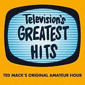 Ted Mack's Original Amateur Hour by Television's Greatest Hits Band
