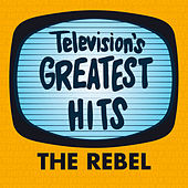 The Rebel by Television's Greatest Hits Band