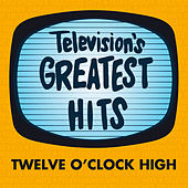 Twelve O'Clock High by Television's Greatest Hits Band