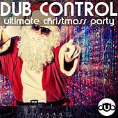 Dub Control Ultimate Christmass Party by Various Artists