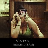 Breathe (2am) by Vintage