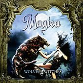 Wolves and Witches by Magica