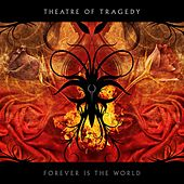 Forever Is the World by Theatre of Tragedy