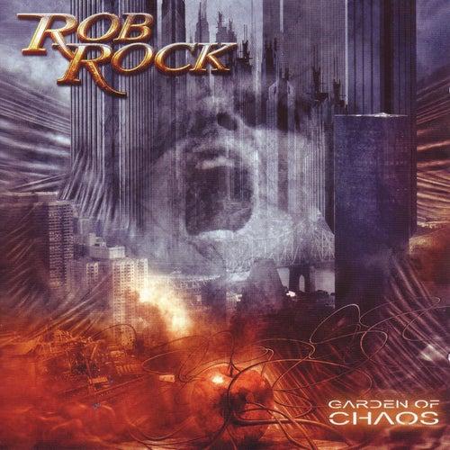 Garden of Chaos by Rob Rock