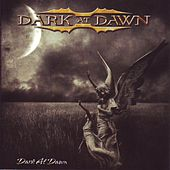 Dark at Dawn by Dark At Dawn