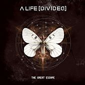 The Great Escape by A Life Divided