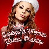 Santa's White Music Flakes by Various Artists