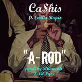 A-Rod (feat. Emilio Rojas) by Ca$his