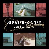Call the Doctor von Sleater-Kinney
