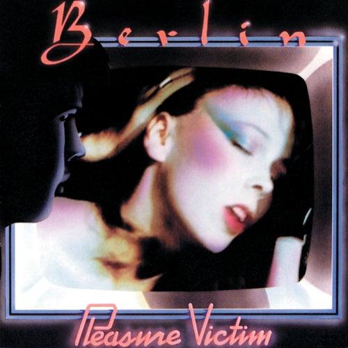 Pleasure Victim by Berlin