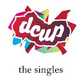The Singles by DCUP
