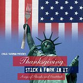 Thanksgiving: Stick a Fork in It (Songs of Thanks and Gratitude) by Various Artists