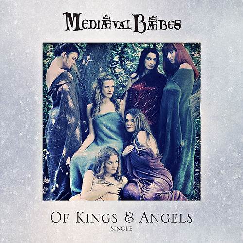 Of Kings and Angels by Mediaeval Baebes