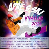 Après Ski Knaller 2015 by Various Artists