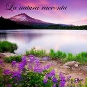 La natura racconta by Sandro Pepe