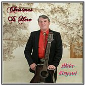 Christmas Is Here by Mike Bryant