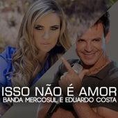 Isso Não É Amor by Eduardo Costa