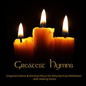 Greatest Hymns Gregorian Chants & Christian Music for Deep Spiritual Meditation With Healing Voices by Relaxing Piano Music