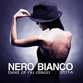 Nero Bianco - Best of Nu Disco 2014 by Various Artists