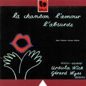 Satie - Poulenc - Kosma - Wiéner: La chanson, l'amour, l'absurde by Gérard Wyss