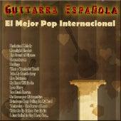 Guitarra Española - El Mejor Pop Internacional by Various Artists