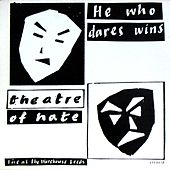 He Who Dares Wins Vol. 1 by Theatre Of Hate