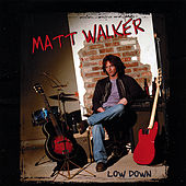 Low Down by Matt Walker