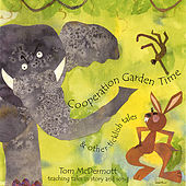 Cooperation Garden Time: Stories and Songs for Kids by Tom McDermott