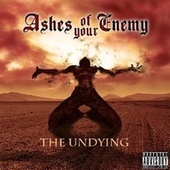 The Undying by Ashes of your Enemy