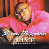 Sunday Morning - The Live Experience by Shawn McLemore