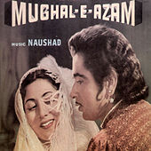 Mughal - E - Azam (Original Motion Picture Soundtrack) by Various Artists