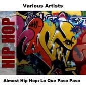 Almost Hip Hop: Lo Que Paso Paso by Studio Group