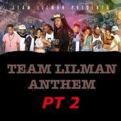 Team Lilman Anthem, Pt. 2 by DJ Lilman