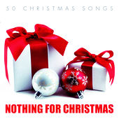 Nothing for Christmas - 50 #christmas Songs von Various Artists