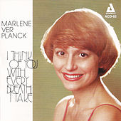 I Think of You with Every Breath I Take by Marlene Ver Planck
