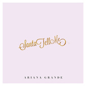 Santa Tell Me by Ariana Grande